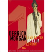 Derrick Morgan: Live At The 100 Club London (50th Anniversary)