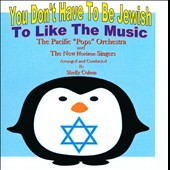The New Horizon Singers/Pacific Pops Orchestra: You Don't Have to Be Jewish to Like the Music