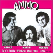 Ammo: Can't Smile Without You: 1966-1977
