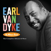 Earl Van Dyke: The Motown Sound: The Complete Albums & More [Digipak]
