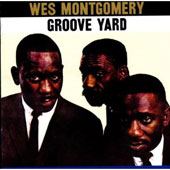 Wes Montgomery: Groove Yard