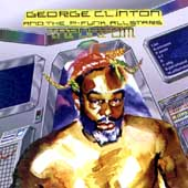 George Clinton (Funk)/P-Funk All Stars: T.A.P.O.A.F.O.M. (The Awesome Power of a Fully Operational Mothership)