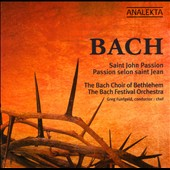 Bach: St. John Passion / The Bach Choir of Bethlehem