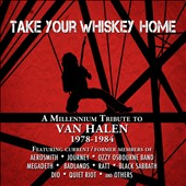 Various Artists: Take Your Whiskey Home: A Millennium Tribute to Van Halen 1977-2004