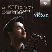 Austria 1676 - works for Lute by Lauffensteiner and Weichenberger / Miguel Yisrael, lute