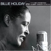 Billie Holiday: The Ben Webster/Harry Edison Sessions