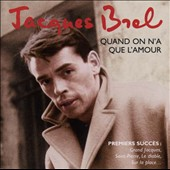 Jacques Brel: Quand on N'a Que l'Amour