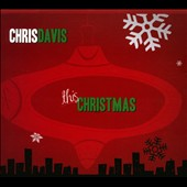 Chris Davis: This Christmas [Digipak]