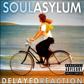Soul Asylum: Delayed Reaction [PA]