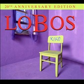 Los Lobos: Kiko [20th Anniversary Edition] [Digipak]