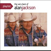 Alan Jackson: Playlist: The Very Best of Alan Jackson