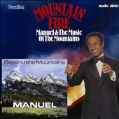 Manuel & the Music of the Mountains: Mountain Fire; Beyond the Mountains
