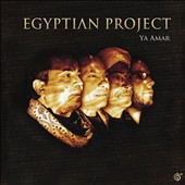 Egyptian Project: Ya Amar [Digipak]