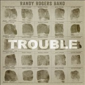 Randy Rogers Band: Trouble *