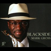 Mark Gross (Sax): Blackside