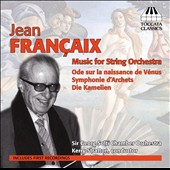 Jean Fran&#231;aix: Music for String Orchestra / Kerry Stratton