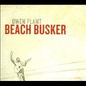 Owen Plant: Beach Busker [Digipak]