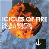 Heather Schmidt: Icicles of Fire / Shauna Rolston, cello