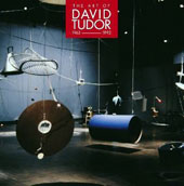 The Art of David Tudor (1963-1992); Tudor, Cage, Wolff; David Tudor, John Cage