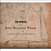 Tim Eriksen: Josh Billings Voyage Or, Cosmopolite On The Cotton RoadJosh