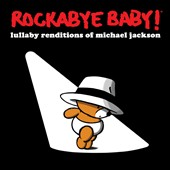 Rockabye Baby!: Lullaby Renditions of Michael Jackson