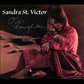 Sandra St. Victor: Oya's Daughter [Digipak] *