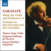 Sarasate: Music for Violin and Orchestra, Vol. 4 - Incl. Fantasies on Don Giovanni & Der Freischutz / Tianwa Yang, violin