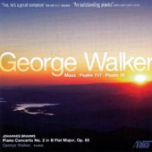 George Walker (b.1922): Mass; Psalms 117 & 96; Brahms: Piano Concerto No. 2 / George Walker, piano; Baltimore SO, Comissiona