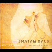 Snatam Kaur: Light of the Naam: Morning Chants