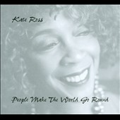 Kate Ross: People Make the World Go Round [Digipak]