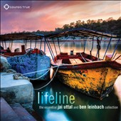 Jai Uttal/Ben Leinbach: Lifeline: The Essential Jai Uttal and Ben Leinbach Collection [Digipak]