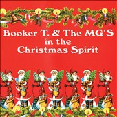 Booker T. & the MG's: In the Christmas Spirit