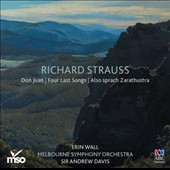 Strauss: Don Juan; Four Last Songs; Also sprach Zarathustra / Erin Wall, soprano; Melbourne SO; Andrew Davis