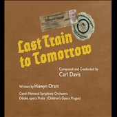 Carl Davis: Last Train to Tomorrow; Liberation, film suite; Songs / Prague Children's Opera; Czech Nat'l SO