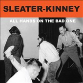 Sleater-Kinney: All Hands on the Bad One [Slipcase]