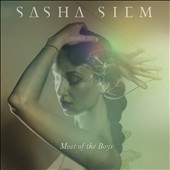 Sasha Siem: Most of the Boys