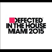 Various Artists: Defected in the House: Miami 2015