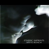Steve Roach: Etheric Imprints [EP] [Digipak]