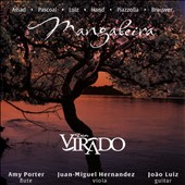 Music for flute, viola & guitar by Assad, Pascoal, Luiz, Hand, Piazzolla, Brouwer / Trio Virado