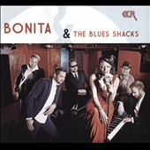 Bonita & the Blues Shacks: Bonita & the Blues Shacks [Digipak]
