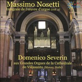 Massimo Nosetti (1960-2013): Complete Organ Works, Vol. 2 / Domenico Severin, organ