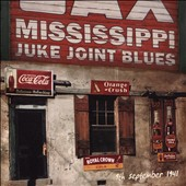 Various Artists: Mississippi Juke Joint Blues: September 9, 1941