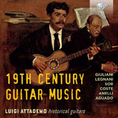19th Century Guitar Music - Works by Anelli, Giuliani, Legnani, Sor, Coste / Luigi Attedemo, guitar