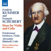 Frédéric Kummer (1797-1879) and François Schubert (1808-1878): Duos for Violin and Cello / Friedemann Eichhorn, violin; Alexander Hülshoff, cello