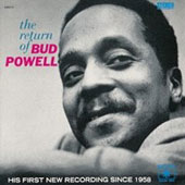 Bud Powell: The Return of Bud Powell