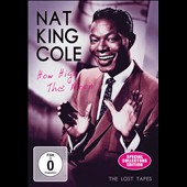 Nat King Cole: How High the Moon: The Lost Tapes