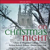 On Christmas Night - Choral Music by Brahms, Lloyd, Matthias, J.S. Bach, Warlock, Vaughan Williams, Sumsion, Britten, et al / Roderick Williams, Choir of Magdalen College Oxford