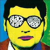 Black Grape: It's Great When You're Straight... Yeah