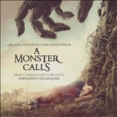 Fernando Velázquez: A  Monster Calls [Original Motion Picture Soundtrack]