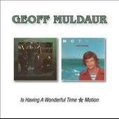 Geoff Muldaur: Is Having a Wonderful Time/Motion *